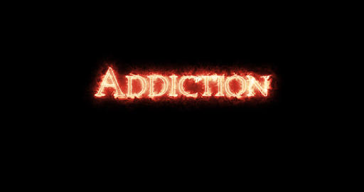 Addiction written with fire. Loop Animation