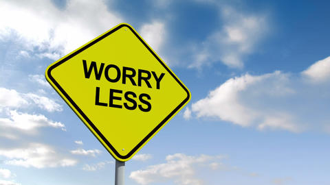 Worry less sign against blue sky Animation
