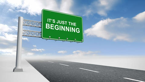 Its just the beginning sign over open road Animation